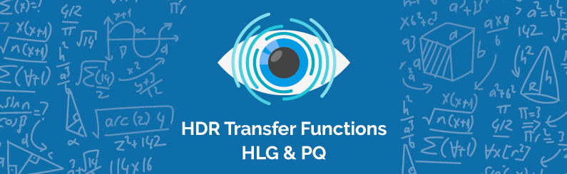HDR Insights Article 2 : PQ and HLG transfer functions for HDR